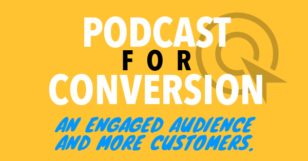podcast for conversion